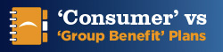 'Consumer' vs 'Group Benefit' Plans